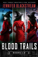 The Blood Trails Series, Books 1-3: Deadline, Monster, and Taken ebook