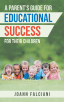 A Parent   S Guide for Educational Success for Their Children