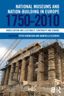 National Museums and Nation building in Europe 1750 2010