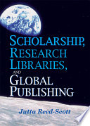 Scholarship Research Libraries And Global Publishing Book PDF