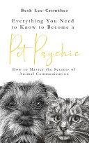 Everything You Need to Know to Become a Pet Psychic
