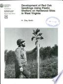 Development of Red Oak Seedlings Using Plastic Shelters on Hardwood Sites in West Virginia