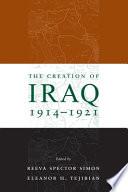 The Creation of Iraq  1914 1921