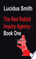 The Red Rabbit Inquiry Agency   Book One