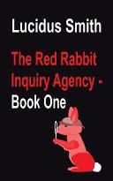 The Red Rabbit Inquiry Agency - Book One Pdf/ePub eBook
