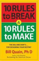 10 Rules to Break   10 Rules to Make