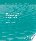 The International Politics of Antarctica  Routledge Revivals  Book