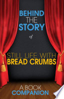 Still Life with Bread Crumbs   Behind the Story