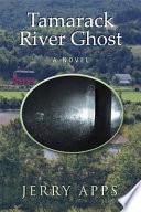 Tamarack River Ghost Book