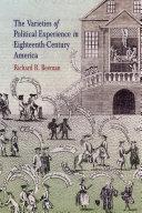 The Varieties of Political Experience in Eighteenth Century America