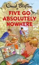 Five Go Absolutely Nowhere Pdf/ePub eBook