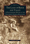 The Land of Ridge and Valley: A Photographic History of the ...