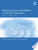Working Across Modalities in the Arts Therapies