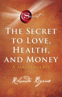 The Secret to Love, Health, and Money