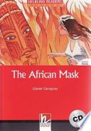 The African Mask. Con CD Audio. Per la Scuola secondaria di primo grado