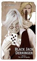 Pdf Black Jack Derringer Book I: The Ace of Spades