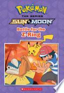 Battle for the Z Ring  Pok  mon Alola  Chapter Book