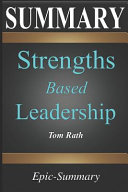 Summary  Strengths Based Leadership   Great Leaders  Teams  and Why People Follow a Summary to the Book of Tom Rath
