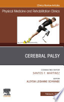 Cerebral Palsy An Issue of Physical Medicine and Rehabilitation Clinics of North America  E Book