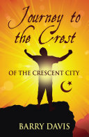 JOURNEY TO THE CREST (OF THE CRESCENT CITY)