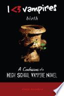 I Heart Vampires  Birth  A Confessions of a High School Vampire Novel  Book PDF