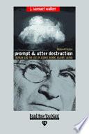 Prompt and Utter Destruction Book