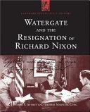 Watergate And The Resignation Of Richard Nixon