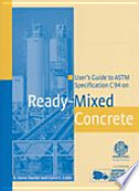 User's Guide to ASTM Specification C94 on Ready-Mixed Concrete