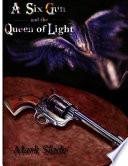 A Six Gun and the Queen of Light
