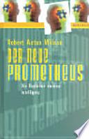 Der neue Prometheus  : die Evolution unserer Intelligenz