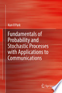 Fundamentals of Probability and Stochastic Processes with Applications to Communications