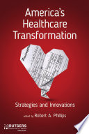 America's Healthcare Transformation  : Strategies and Innovations