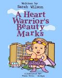 A Heart Warrior s Beauty Marks Book PDF