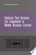 Strategies That Influence Cost Containment in Animal Research Facilities