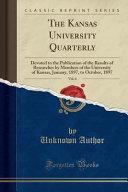 The Kansas University Quarterly Vol 6
