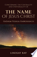 Concerning The Centrality And Universality Of The Name Of Jesus Christ