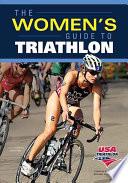 The Women S Guide To Triathlon Book PDF