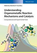 Understanding Organometallic Reaction Mechanisms and Catalysis