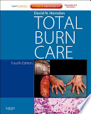 """Total Burn Care: Expert Consult Online"" by David N. Herndon"