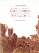 Excursión a la caverna de Cacahuamilpa y ascensión al cráter del Popocatépetl