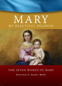 Mary My Beautiful Beloved - The Seven Words of Mary Book