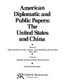 American Diplomatic And Public Papers The United States And China