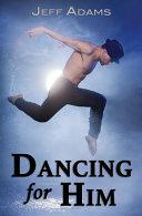Dancing for Him