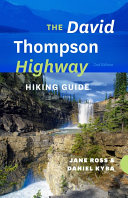 The David Thompson Highway Hiking Guide     2nd Edition