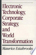 Electronic Technology  Corporate Strategy  and World Transformation