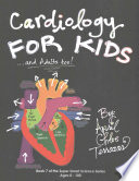Cardiology for Kids ...and Adults Too!