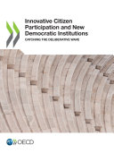 Innovative Citizen Participation and New Democratic Institutions Catching the Deliberative Wave [Pdf/ePub] eBook