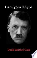 I Am Your Negro  Adolf Hitler