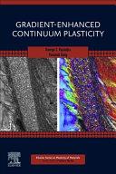 Gradient Enhanced Continuum Plasticity Book