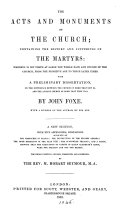 The Acts and monuments of the Church; containing the history and sufferings of the martyrs. A new ed., revised, corrected, and condensed by M.H. Seymour